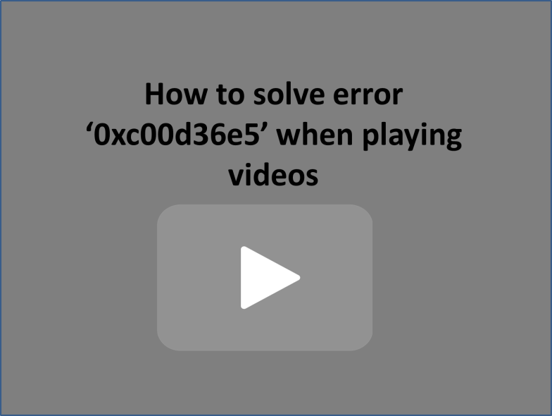 Error 0xc00d36e5 Fix