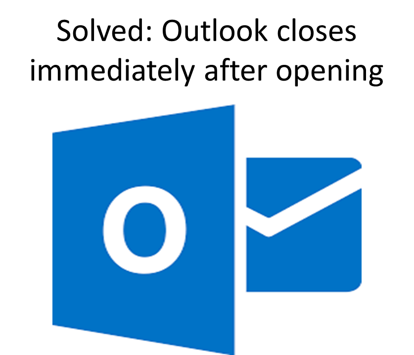 Fix Outlook closes after opening